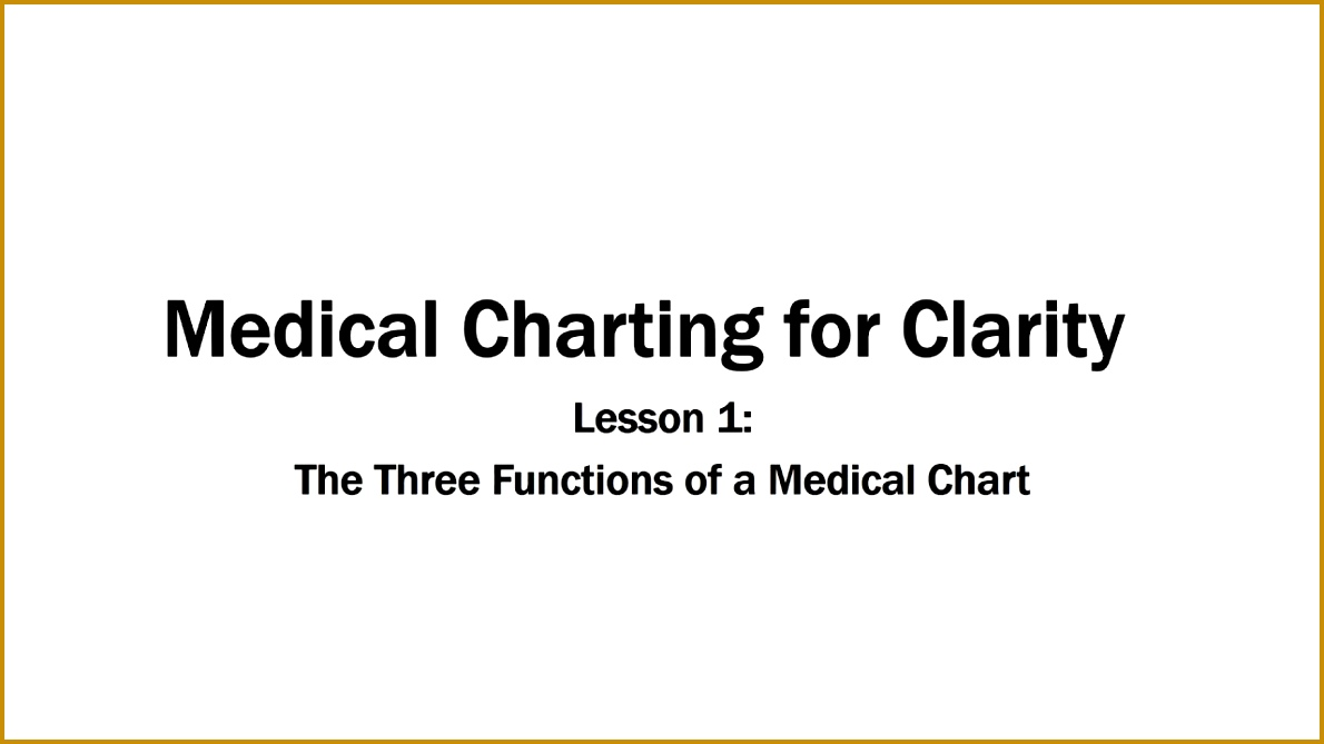 Medical Charting for Clarity Lesson e The Three Functions of a Medical Chart 6691190