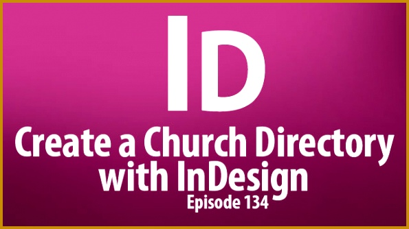 Create a Church Directory with InDesign Plus time save tricks and FREE plugins ChurchMediaDesign 334595