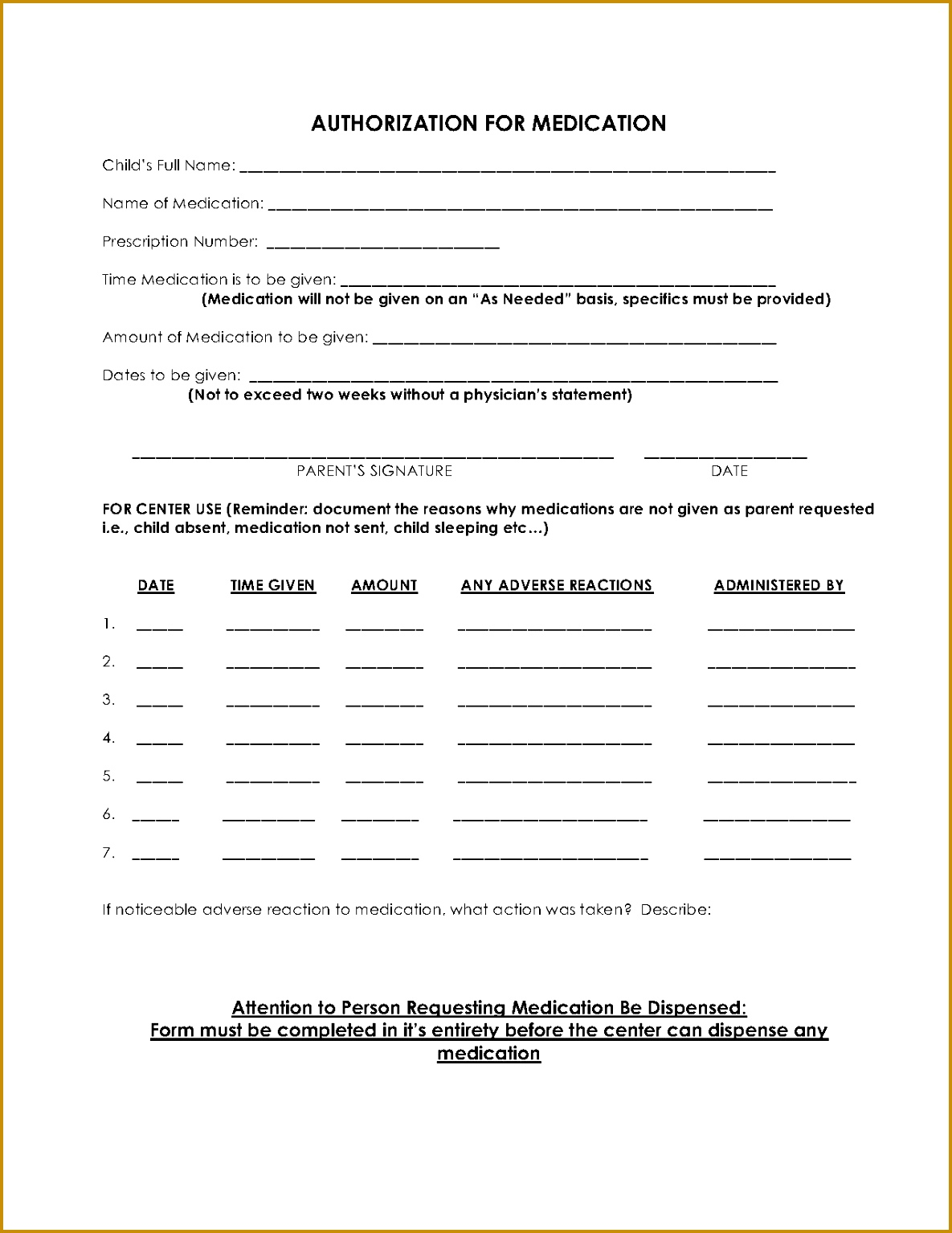 Medication Authorization If your child requires medication while at the center this form must be filled out in full here to view an example 15341185