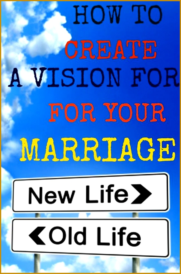 A marriage vision is essential to building the marriage you desire Learn how married couples can create a marriage vision and statement for their marriage 912604
