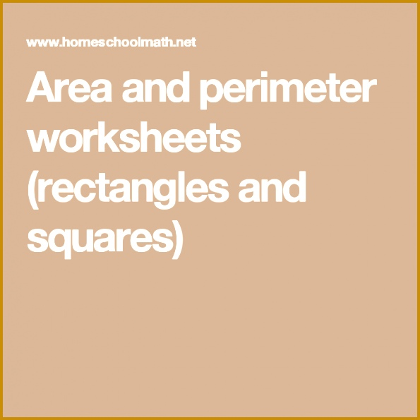 Area and perimeter worksheets rectangles and squares 595595