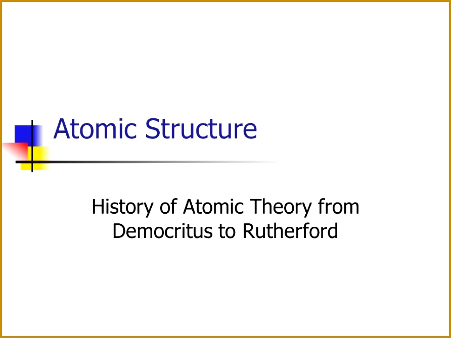 History of Atomic Theory from Democritus to Rutherford 669892