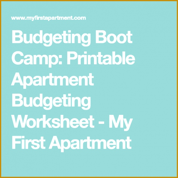 Bud ing Boot Camp Printable Apartment Bud ing Worksheet My First Apartment 595595