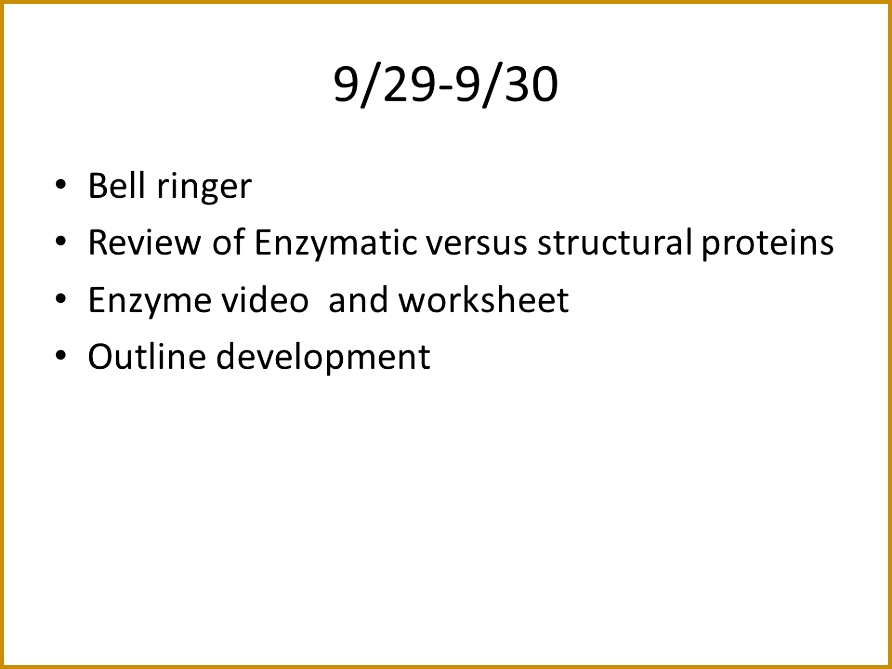 9 29 9 30 Bell ringer Review of Enzymatic versus structural proteins 669892