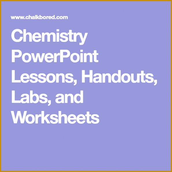 Chemistry PowerPoint Lessons Handouts Labs and Worksheets 595595