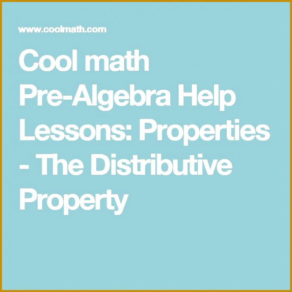 Cool math Pre Algebra Help Lessons Properties The Distributive Property 595595