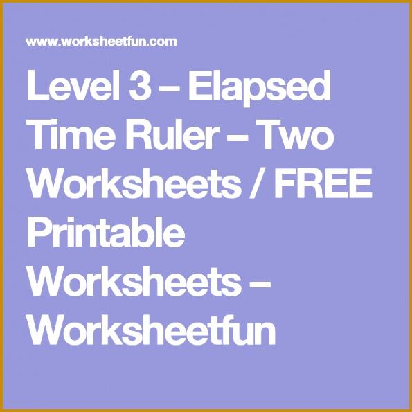 Level 3 – Elapsed Time Ruler – Two Worksheets FREE Printable Worksheets – Worksheetfun 595595