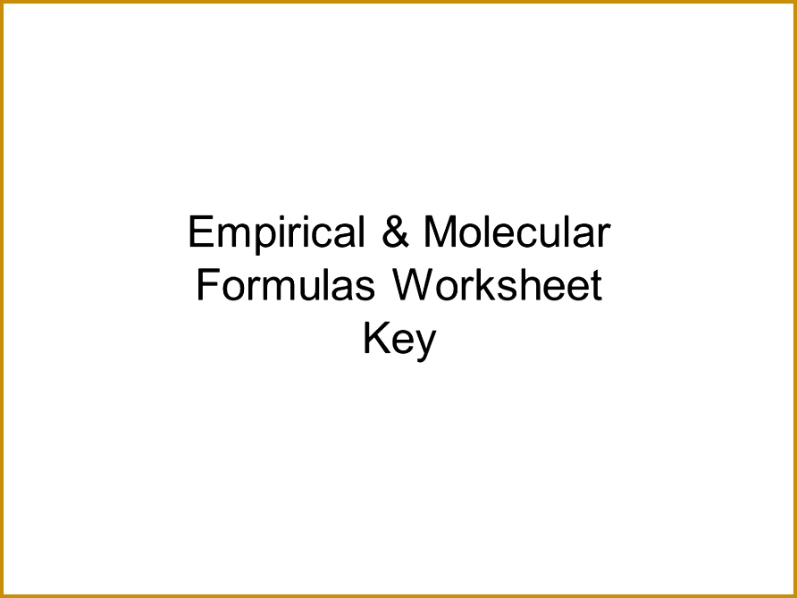 1 Empirical & Molecular Formulas Worksheet Key 892669
