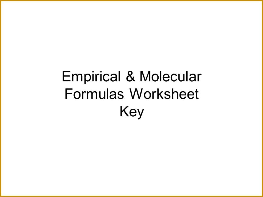 1 Empirical & Molecular Formulas Worksheet Key 892669