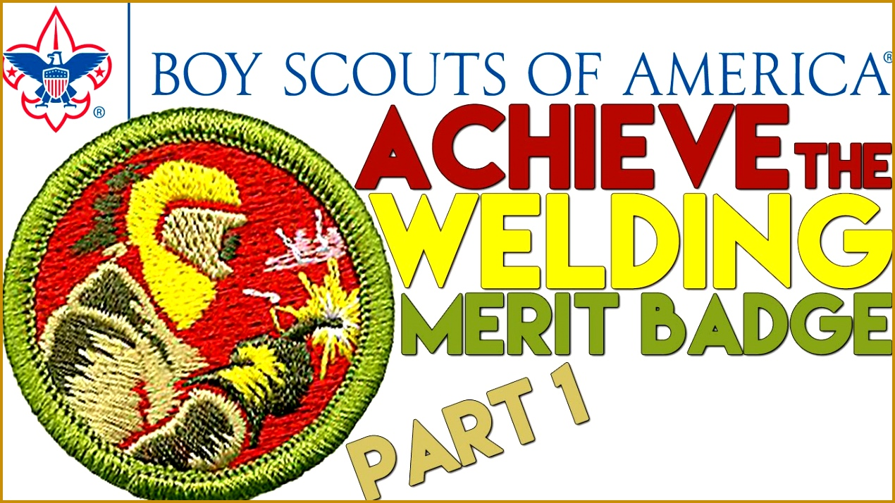 Boy Scouts of America Merit Badge Welding How to Earn Part 1 7141270