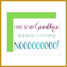 Printable Goodbye Card Funny Goodbye Card Printable Farewell Card Say No to Goodbye A2 Moving Card Bon Voyage Card Retirement 219219