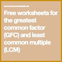 Free worksheets for the greatest mon factor GFC and least mon multiple LCM 219219