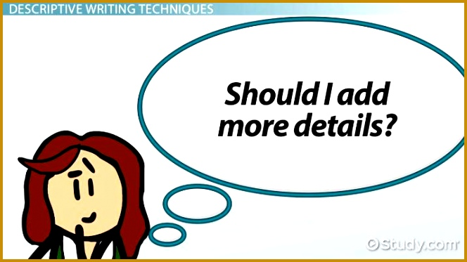 Descriptive Writing Definition Techniques & Examples 373664