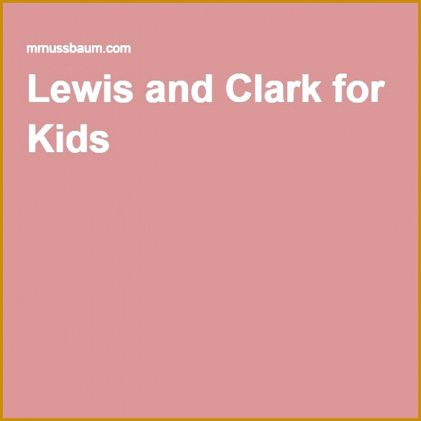 Lewis and Clark for Kids 595595