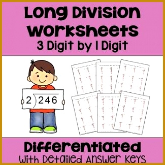 Long Division Worksheets 3 Digit by 1 Digit Differentiated with 3 Levels 325325
