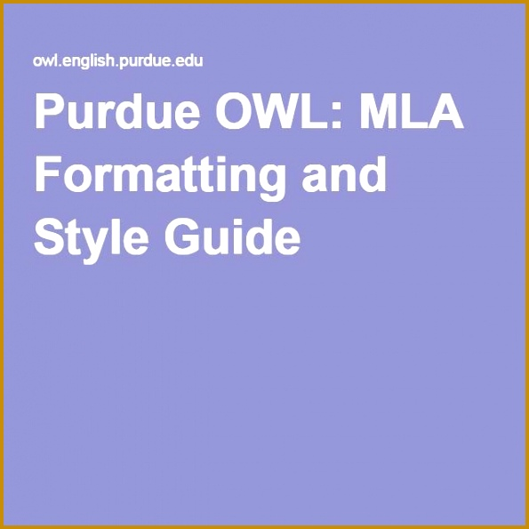 Purdue OWL MLA Formatting and Style Guide 595595