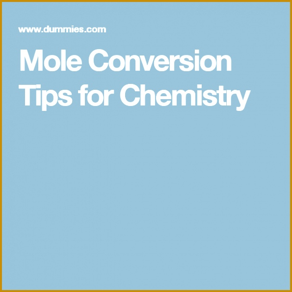Mole Conversion Tips for Chemistry 595595