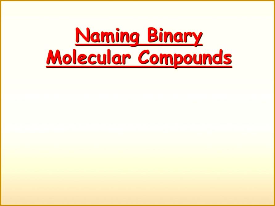 1 Naming Binary Molecular pounds 669892