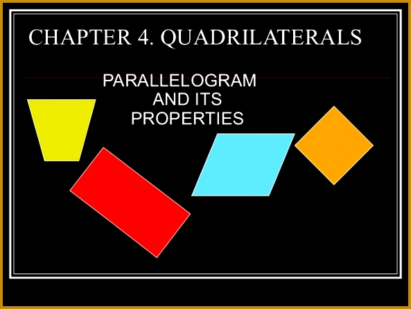 QUADRILATERALS PARALLELOGRAM AND ITS PROPERTIES 445593