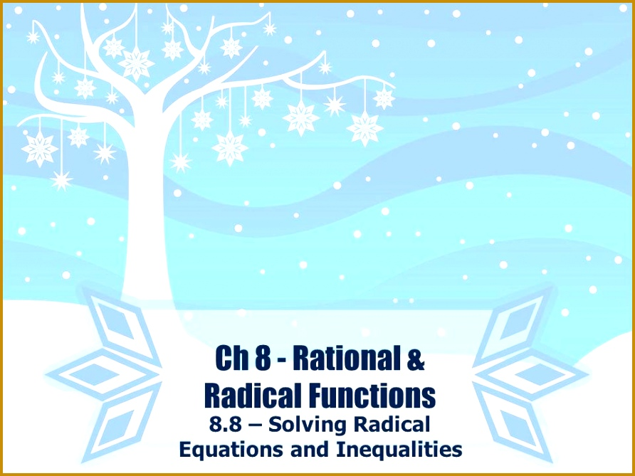 1 Ch 8 Rational & Radical Functions 8 8 – Solving Radical Equations and Inequalities 669892