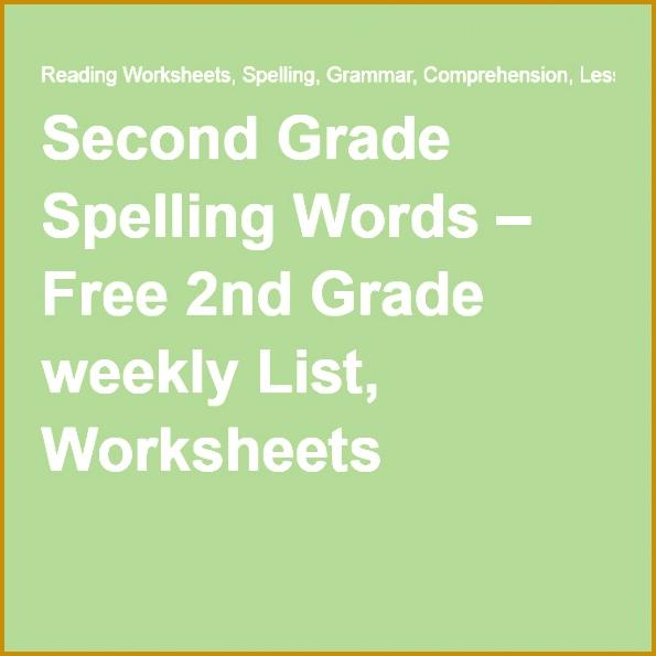 Second Grade Spelling Words – Free 2nd Grade weekly List Worksheets 595595