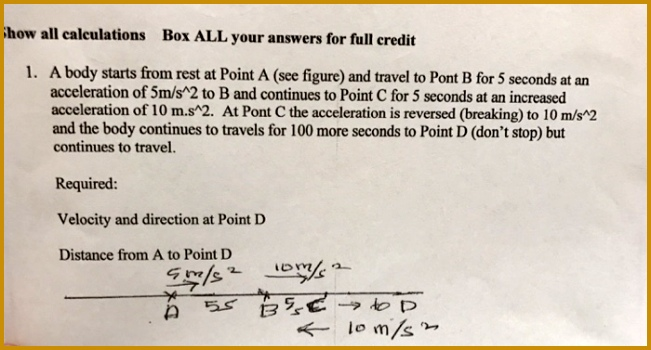 Show all calculations Box ALL your answers for full credit 1 A body starts from 651350