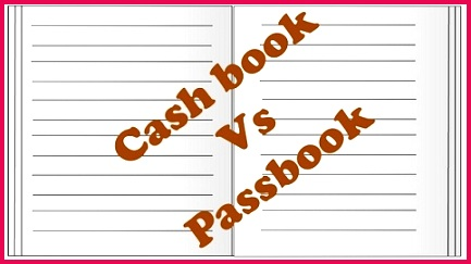 Difference Between Cash book and Passbook