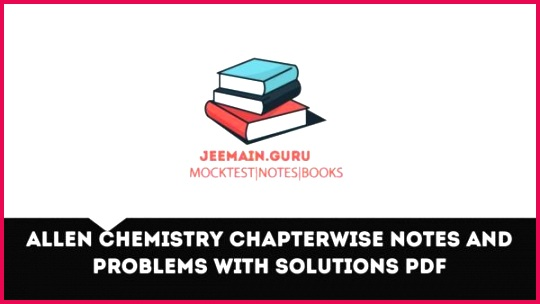[PDF]DOWNLOAD ALLEN Chemistry Chapterwise Notes and Problems with Solutions