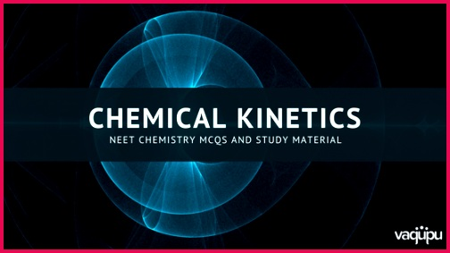 Chemical Kinetics NEET Chemistry