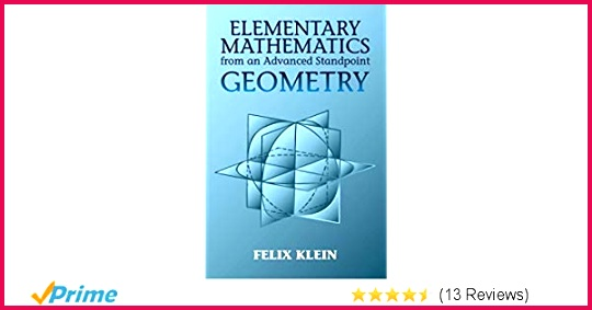 Elementary Mathematics from an Advanced Standpoint Geometry Felix Klein Amazon Books
