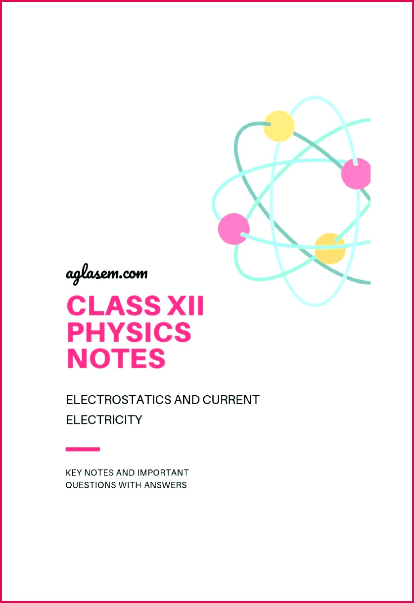 Class 12 Physics Notes for Electrostatics and Current Electricity