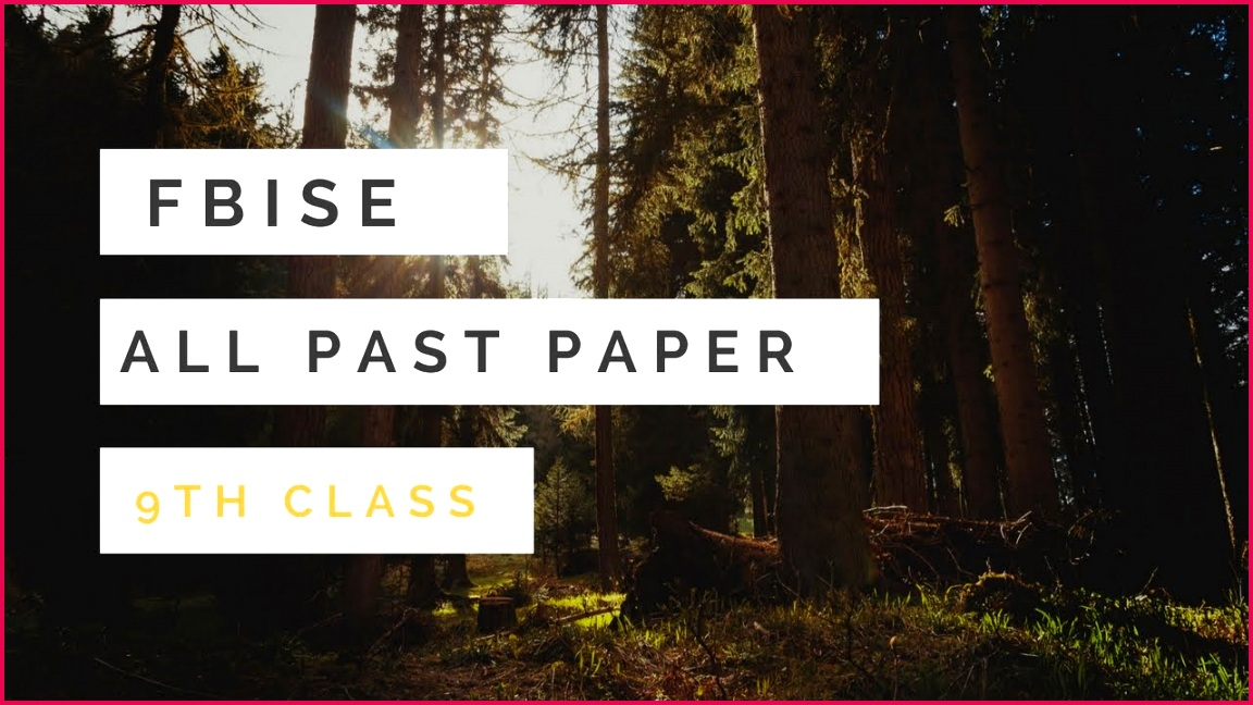 FBISE Past Papers for 9th Class 2010 2017 All in e PDF