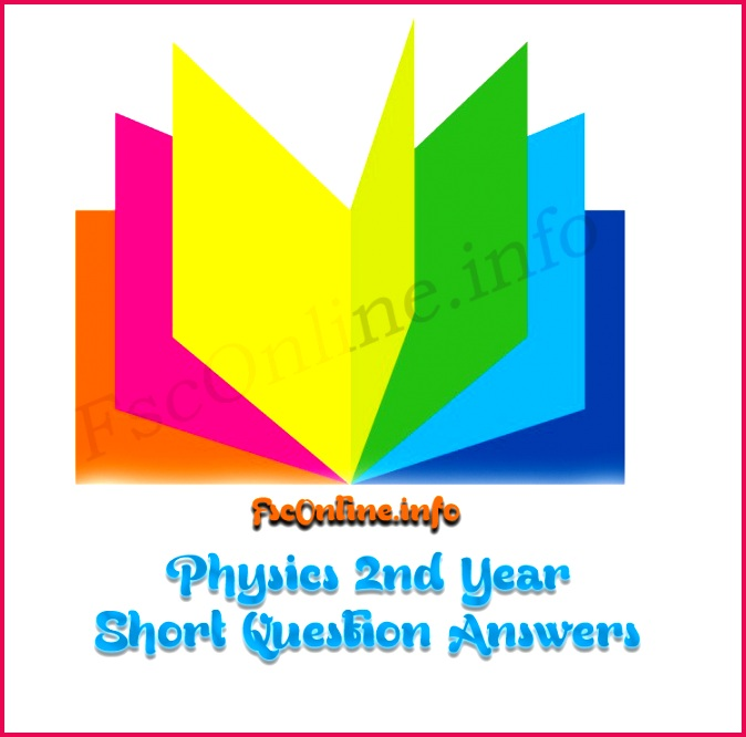 Class 12th Physics Short Question Answers