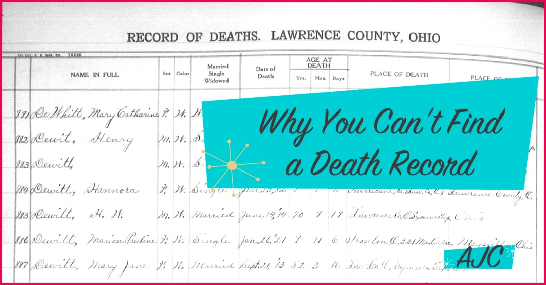 Why You Can t Find a Death Record and Some Things That Might Help Amy Johnson Crow