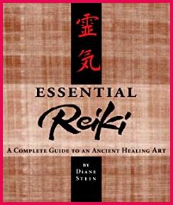 Essential Reiki A plete Guide to an Ancient Healing Art