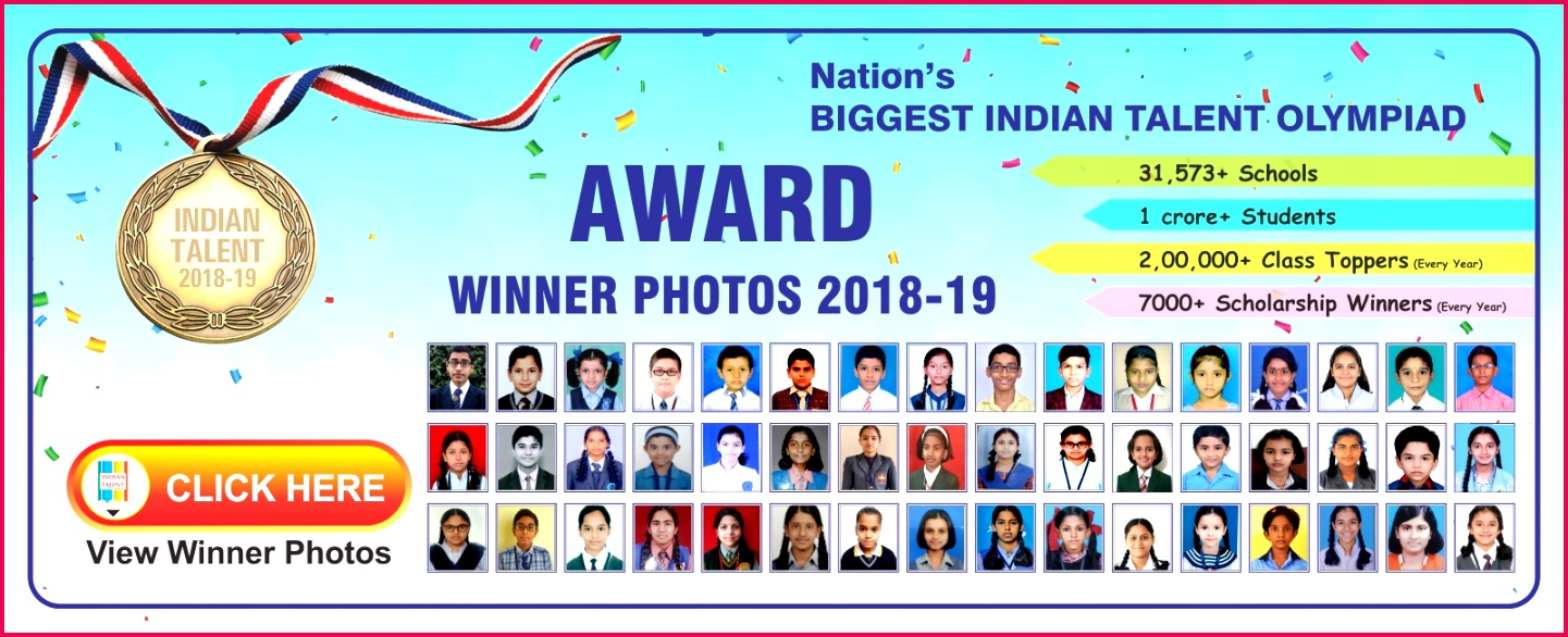 Registration for Indian Talent Olympiad 2019 20 is in process Register your school at the earliest The School Teacher & Student Awards of 2018 19 Indian