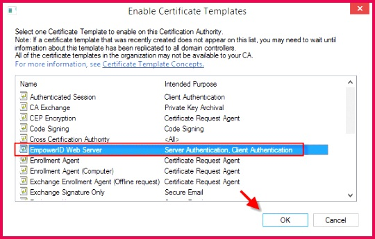 In the Enable Certificate Templates window that appears click on EmpowerID Web Server and click OK